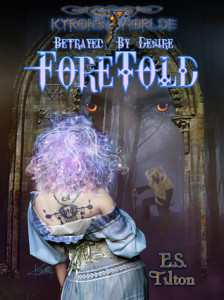 Betrayed by Desire: Foretold
