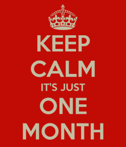 keep-calm-its-just-one-month-1
