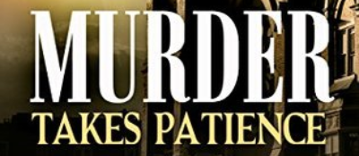 murder takes patience