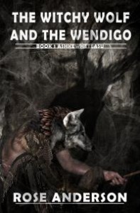 Ashkewheteasu (The Witchy Wolf and the Wendigo #1) by Rose Anderson
