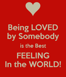 being-loved-by-somebody-is-the-best-feeling-in-the-world