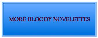 MORE BLOODY NOVELETTES