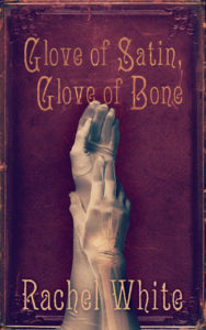 Glove of satin, glove of bone