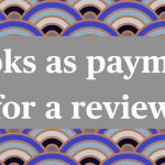 """Why, as a book reviewer, I hate the phrase """"book as payment for a review"""" and other sundry thoughts"""