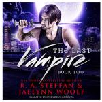 Book Review: The Last Vampire 1-3, by R.A. Steffan & Jaelynn Woolfe