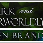 Book Review: Dark and Otherworldly, by Kristen Brand