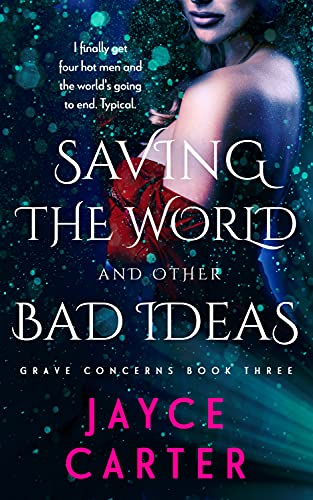 saving the world and other bad ideas